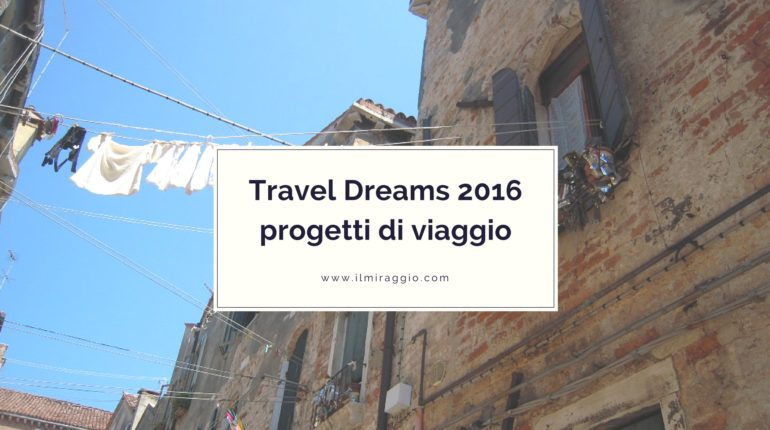 travel dreams 2016 ilmiraggio.com
